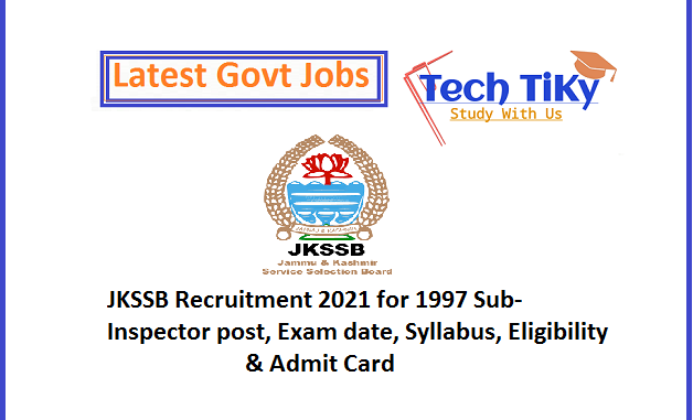 JKSSB Recruitment 2021 for 1997 Sub-Inspector post, Exam date, Syllabus, Eligibility & Admit Card